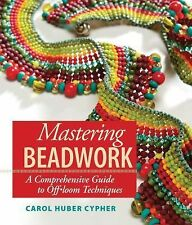 Mastering Beadwork by Carol Huber Cypher (New) (Spiral-bound)