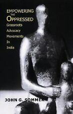 Empowering the Oppressed: Grassroots Advocacy Movements in India Sommer, John G