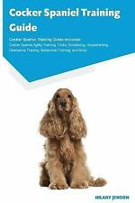 Cocker Spaniel Training Guide Cocker Spaniel Training Guide Includes : Cocker.