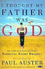 I Thought My Father Was God + Other True Tales from NPR -1st Edition