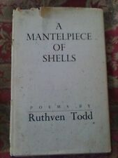 A Mantlepiece of Shells Ruthven Todd Poetry 1st Ed  1954 VGC RARE HTF Signed HC