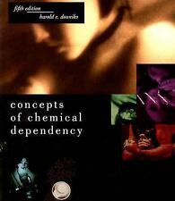 Concepts of Chemical Dependency by Harold E. Doweiko (2001, Paperback)