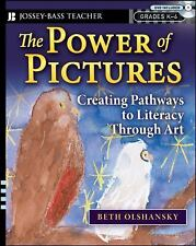 The Power of Pictures : Creating Pathways to Literacy Through Art by Beth...