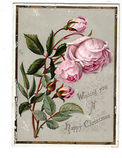 Wishing You a Happy Christmas Pink Roses Vict Card c1880s