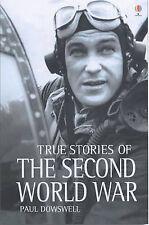 True Stories of the Second World War, Paul Dowswell, Glen Bird