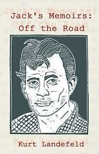 Jack's Memoirs: Off the Road, A Novel