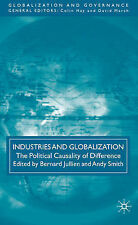 Industries and Globalization: The Political Causality of Difference (Globalizati