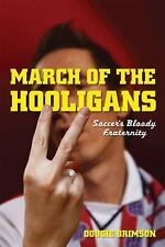 March of the Hooligans: Soccer's Bloody Fraternity-ExLibrary
