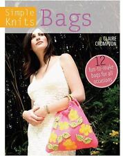 Simple Knits - Bags: 12 Fun-to-Make Bags for All Occasions, Crompton, Clare, Goo