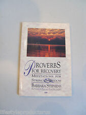 PROVERBS FOR RECOVERY MEDITATIONS FOR STRENGTH & WISDOM STEPHENS BIBLE BASE BOOK