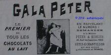 PUBLICITE GALA PETER LE PREMIER DE TOUS LES CHOCOLAT AU LAIT DE 1909 FRENCH AD
