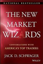 The New Market Wizards: Conversations with America's Top Traders Schwager, Jack