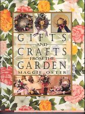 Gifts and Crafts from the Garden : Over 100 Easy-to-Make Projects by Maggie...