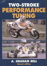 Two-stroke Performance Tuning, Bell, A. Graham, New Book