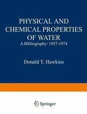 Physical and Chemical Properties of Water : A Bibliography  1957-1974-ExLibrary