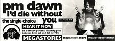 31/10/92PGN53 PM DAWN : I'D DIE WITHOUT YOU SINGLE ADVERT 4X11""