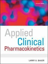 Applied Clinical Pharmacokinetics by Larry A. Bauer (2008, Paperback)