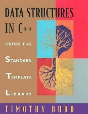Data Structures in C++ : Using Standard Template Library by Timothy A. Budd...