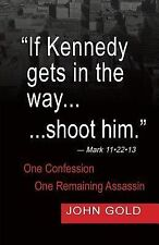 """""""If Kennedy Gets in the way...shoot him.""""  - Mark 11.22.13 - One Confession -O.."""