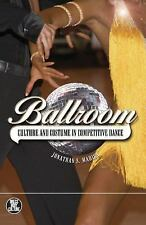 Dress, Body, Culture: Ballroom : Culture and Costume in Competitive Dance by...
