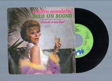 """45 giri 7"""" SANDRA MONDAINI - SOLO UN SOGNO - SIGLA TV - CGD 1982"""