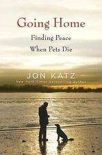 Going Home: Finding Peace When Pets Die, Katz, Jon, Good Condition, Book