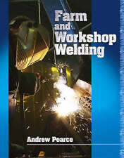 Farm and Workshop Welding by Andrew Pearce (Hardback, 2007)