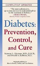 Diabetes : Prevention, Control, and Cure by Seymour L. Alterman and Donald A....
