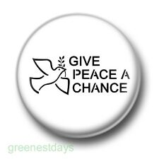 Give Peace A Chance 1 Inch / 25mm Pin Button Badge Love Anti War Freedom Equal