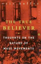 Perennial Classics Ser.: The True Believer : Thoughts on the Nature of Mass...