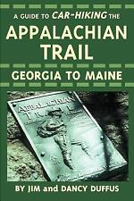 A Guide to Car-Hiking the Appalachian Trail by James C. Duffus and AdaFrances...