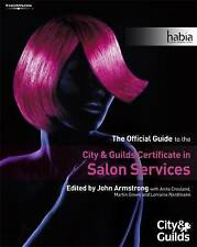 Salon Services: The Official Guide to the City & Guilds Certificate in Salon...