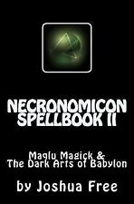 Necronomicon Spellbook II : Maqlu Magick and the Dark Arts of Babylon by...
