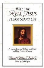 Will the Real Jesus Please Stand Up?: A Debate between William Lane Craig and J