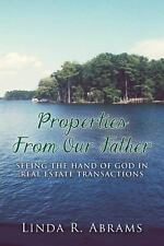 Properties From Our Father: Seeing the Hand of God in Real Estate Transaction...