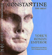 Constantine the Great: York's Roman Emperor by Lund Humphries Publishers Ltd...