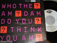 """7"""" - Boys Don't Cry / Who The Am Dam Do You Think You Am - 1987 # 0122"""