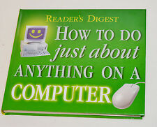 How to Do Just about Anything on a Computer by Reader's Digest (2000, Hardcover)