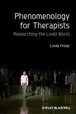 Phenomenology for Therapists : Researching the Lived World by Linda Finlay...