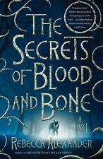 The Secrets of Blood and Bone by Rebecca Alexander ARC