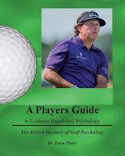 Players Guide to Evidence Based Golf Psychology by John Pates (2013, Paperback)