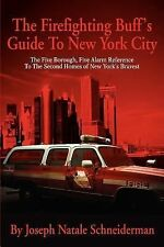 The Firefighting Buff's Guide to New York City : The Five Borough, Five Alarm...