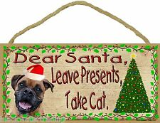 Dear Santa Leave Presents Take Cat Boxer Brindle Christmas Dog Sign Plaque 5x10""