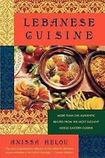 Lebanese Cuisine: More Than 250 Authentic Recipes From The Most Elegant Middle E