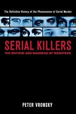 Serial Killers: The Method and Madness of Monsters by Peter Vronsky Paperback Bo