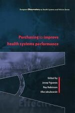 Purchasing to Improve Health Systems Performance by Ray Robinson, Elke...