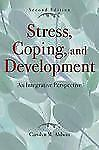 Stress, Coping, and Development, Second Edition: An Integrative Perspective, Car