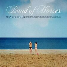 BAND OF HORSES : WHY ARE YOU OK  (CD) sealed
