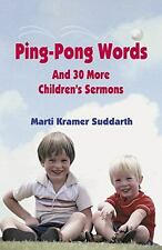 Ping-Pong Words: And 30 More Children's Sermon