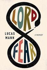 Lord Fear : A Memoir by Lucas Mann (2015, Hardcover)